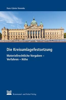 Abbildung von Henneke | Die Kreisumlagefestsetzung | 1. Auflage | 2020 | Materiellrechtliche Vorgaben -...