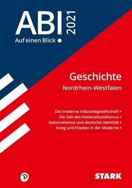 Abbildung von STARK Abi - auf einen Blick! Geschichte NRW 2021   1. Auflage   2020   beck-shop.de