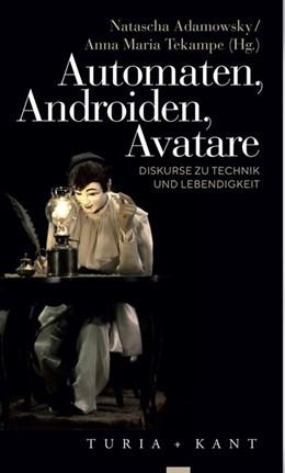 Abbildung von Adamowsky / Tekampe | Automaten, Androiden, Avatare | 1. Auflage | 2020 | beck-shop.de