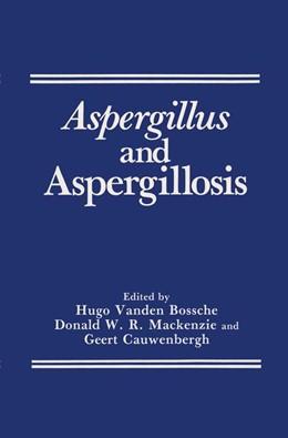 Abbildung von Van Den Bossche / Cauwenbergh / MacKenzie | Aspergillus and Aspergillosis | 1988