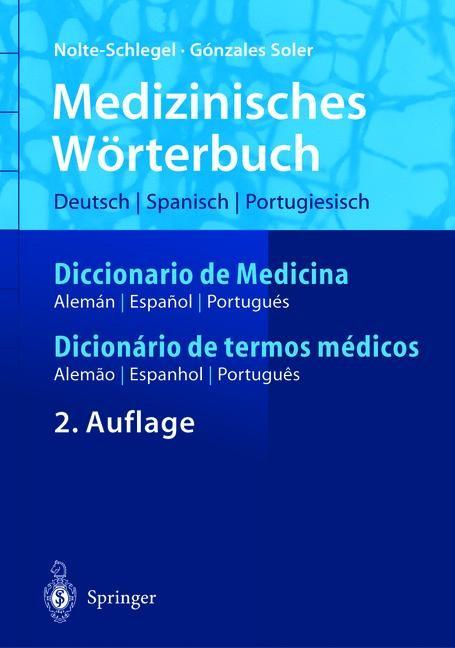 Abbildung von Nolte-Schlegel / González Soler | Medizinisches Wörterbuch/Diccionario de Medicina/Dicionério de termos médicos | 2., vollst. überarb. u. erw. Aufl. | 2004