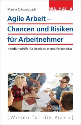 Abbildung von Schwarzbach   Agile Arbeit - Chancen und Risiken für Arbeitnehmer   1. Auflage   2020   beck-shop.de