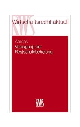 Abbildung von Ahrens | Versagung der Restschuldbefreiung | 1. Auflage | 2020 | 391 | beck-shop.de