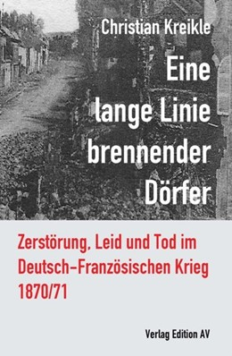 Abbildung von Kreikle | Eine lange Linie brennender Dörfer | 1. Auflage | 2020 | beck-shop.de