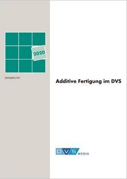 Abbildung von Additive Fertigung: Schweißen in bestFORM | 1. Auflage | 2020 | beck-shop.de
