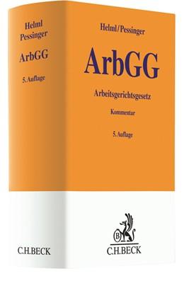 Abbildung von Helml / Pessinger | Arbeitsgerichtsgesetz: ArbGG | 5. Auflage | 2021 | beck-shop.de