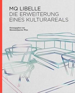 Abbildung von Weinhäupl / Wipplinger | MQ Libelle. Die Erweiterung eines Kulturareals | 1. Auflage | 2020 | beck-shop.de