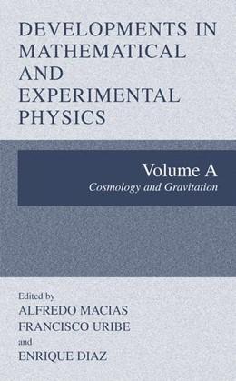 Abbildung von Macias / Uribe / Diaz | Developments in Mathematical and Experimental Physics | 2002 | Volume A: Cosmology and Gravit...
