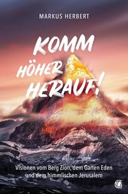 Abbildung von Herbert | Komm höher herauf! | 1. Auflage | 2020 | beck-shop.de