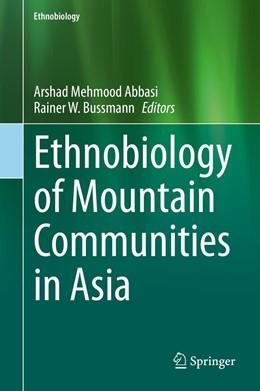 Abbildung von Abbasi / Bussmann | Ethnobiology of Mountain Communities in Asia | 1. Auflage | 2021 | beck-shop.de