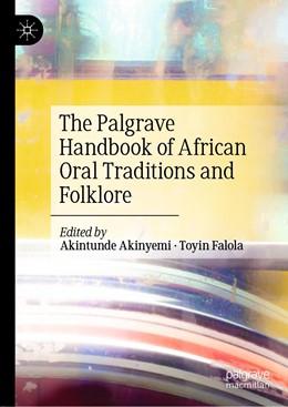 Abbildung von Akinyemi / Falola | The Palgrave Handbook of African Oral Traditions and Folklore | 1. Auflage | 2020 | beck-shop.de