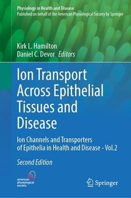 Abbildung von Hamilton / Devor | Ion Transport Across Epithelial Tissues and Disease | 2. Auflage | 2020 | beck-shop.de