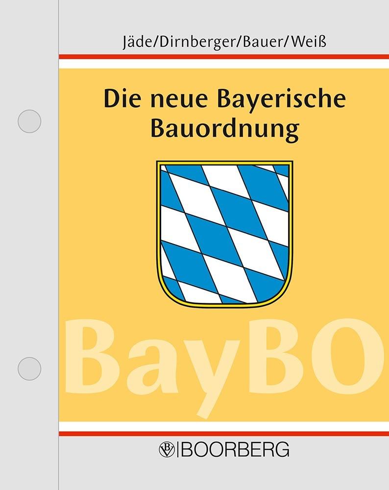 Abbildung von Jäde / Dirnberger / Bauer / Weiß | Die neue Bayerische Bauordnung: BayBO | Loseblattwerk mit 72. Aktualisierung | 2018