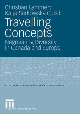 Abbildung von Lammert / Sarkowsky | Travelling Concepts | With a Foreword by Bhikhu Parekh | 2009 | Negotiating Diversity in Canad... | 41