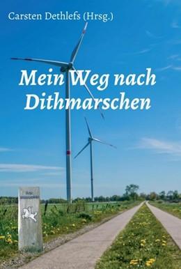 Abbildung von Dethlefs | Mein Weg nach Dithmarschen | 1. Auflage | 2020 | beck-shop.de