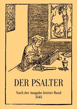 Abbildung von Luther / Eibisch   Der Psalter. Nach der Ausgabe letzter Hand 1545. Mit den Vorreden und Summarien.   1. Auflage   2020   beck-shop.de
