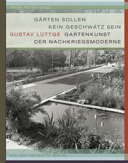 Abbildung von Hesse / Schwarz | »Gärten sollen kein Geschwätz sein« | 1. Auflage | 2020 | beck-shop.de