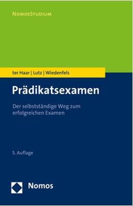 Abbildung von ter Haar / Lutz | Prädikatsexamen | 5. Auflage | 2020 | beck-shop.de