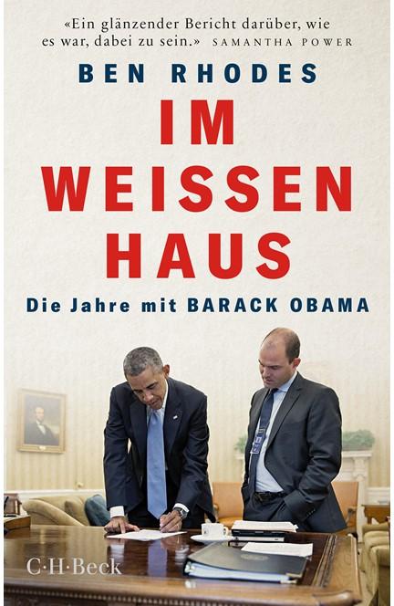 Cover: Ben Rhodes, Im Weißen Haus