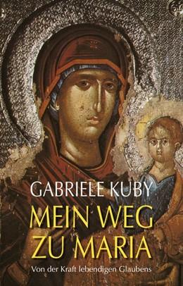 Abbildung von Kuby | Mein Weg zu Maria | 1. Auflage | 2020 | beck-shop.de