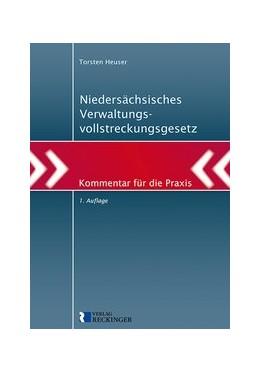 Abbildung von Heuser   Niedersächsisches Verwaltungsvollstreckungsgesetz   1. Auflage   2020   beck-shop.de
