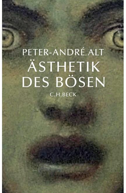 Cover: Peter-André Alt, Ästhetik des Bösen
