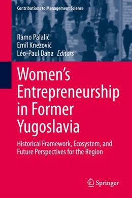 Abbildung von Palalic / Knezovic | Women's Entrepreneurship in Former Yugoslavia | 1. Auflage | 2020 | beck-shop.de