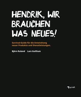 Abbildung von Ruland / Guillium   HENDRIK, WIR BRAUCHEN WAS NEUES!   1. Auflage   2020   beck-shop.de