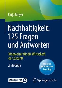 Abbildung von Mayer | Nachhaltigkeit: 125 Fragen und Antworten | 2. Auflage | 2020 | beck-shop.de
