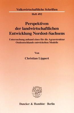 Abbildung von Lippert | Perspektiven der landwirtschaftlichen Entwicklung Nordost-Sachsens. | 1999 | Untersuchung anhand eines für ... | 492