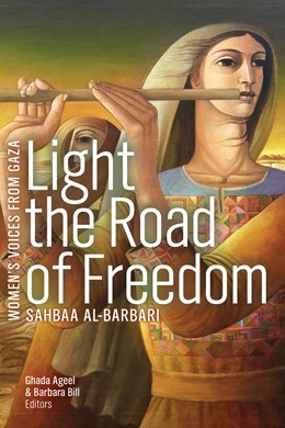 Abbildung von Al-Barbari / Ageel | Light the Road of Freedom | 1. Auflage | 2021 | beck-shop.de