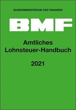 Abbildung von Bundesministerium der Finanzen | Amtliches Lohnsteuer-Handbuch 2021 | 1. Auflage | 2021 | beck-shop.de