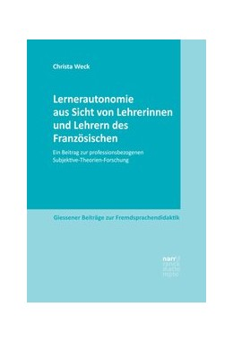 Abbildung von Weck | Lernerautonomie aus Sicht von Lehrerinnen und Lehrern des Französischen | 1. Auflage | 2020 | beck-shop.de