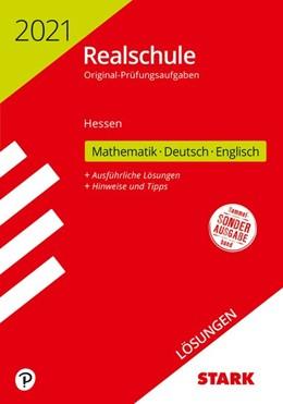 Abbildung von STARK Lösungen zu Original-Prüfungen Realschule 2021 - Mathematik, Deutsch, Englisch - Hessen | 1. Auflage | 2020 | beck-shop.de