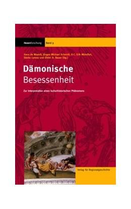 Abbildung von Waardt / Schmidt / Midelfort / Lorenz / Bauer | Dämonische Besessenheit | 2005 | Zur Interpretation eines kultu... | 9
