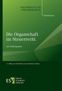 Abbildung von Schumacher | Die Organschaft im Steuerrecht | 4. Auflage | 2020 | 50 | beck-shop.de