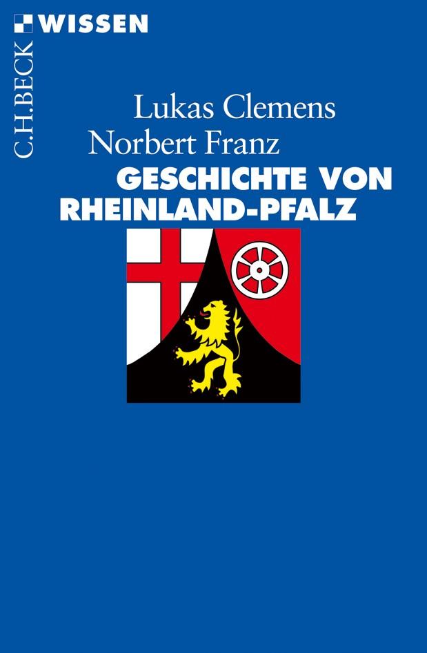 Abbildung von Clemens, Lukas / Franz, Norbert | Geschichte von Rheinland-Pfalz | 2010
