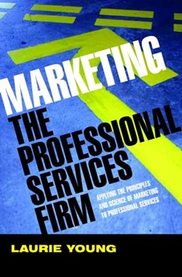 Abbildung von Young | Marketing the Professional Services Firm | 1. Auflage | 2005 | Applying the Principles and th...