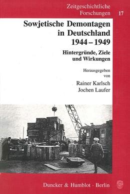Abbildung von Karlsch / Laufer | Sowjetische Demontagen in Deutschland 1944-1949. | 2002 | Hintergründe, Ziele und Wirkun... | 17