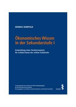 Abbildung von Rumpold   Ökonomisches Wissen in der Sekundarstufe I   1. Auflage   2020   beck-shop.de