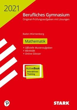 Abbildung von STARK Abiturprüfung Berufliches Gymnasium 2021 - Mathematik - BaWü | 1. Auflage | 2020 | beck-shop.de