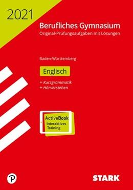 Abbildung von STARK Abiturprüfung Berufliches Gymnasium 2021 - Englisch - BaWü   1. Auflage   2020   beck-shop.de