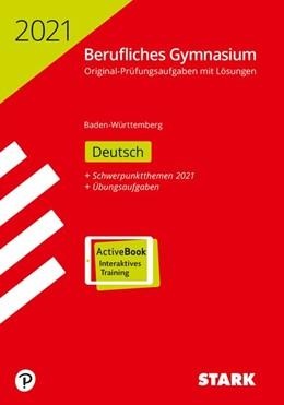 Abbildung von STARK Abiturprüfung Berufliches Gymnasium 2021 - Deutsch - BaWü | 1. Auflage | 2020 | beck-shop.de