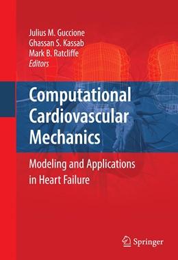 Abbildung von Guccione / Kassab / Ratcliffe | Computational Cardiovascular Mechanics | 1st Edition. | 2010 | Modeling and Applications in H...