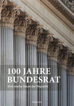 Abbildung von 100 Jahre Bundesrat | 1. Auflage | 2020 | beck-shop.de