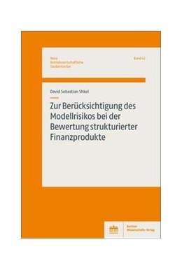 Abbildung von Shkel | Zur Berücksichtigung des Modellrisikos bei der Bewertung strukturierter Finanzprodukte | 1. Auflage | 2020 | beck-shop.de