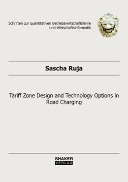 Abbildung von Ruja | Tariff Zone Design and Technology Options in Road Charging | 1. Auflage | 2020 | beck-shop.de