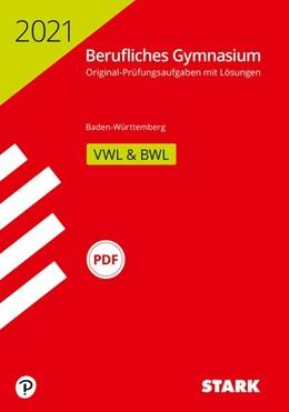 Abbildung von STARK Abiturprüfung Berufliches Gymnasium 2021 - Volks-/Betriebswirtschaftslehre - BaWü   1. Auflage   2020   beck-shop.de
