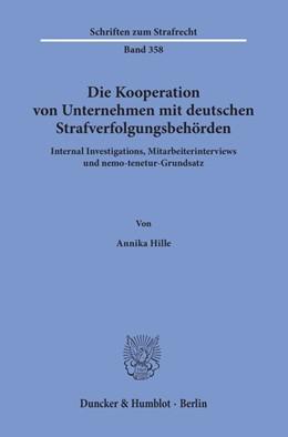 Abbildung von Hille | Die Kooperation von Unternehmen mit deutschen Strafverfolgungsbehörden. | 1. Auflage | 2020 | 358 | beck-shop.de