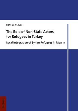 Abbildung von Sever   The Role of Non-State Actors for Refugees in Turkey   1. Auflage   2020   beck-shop.de